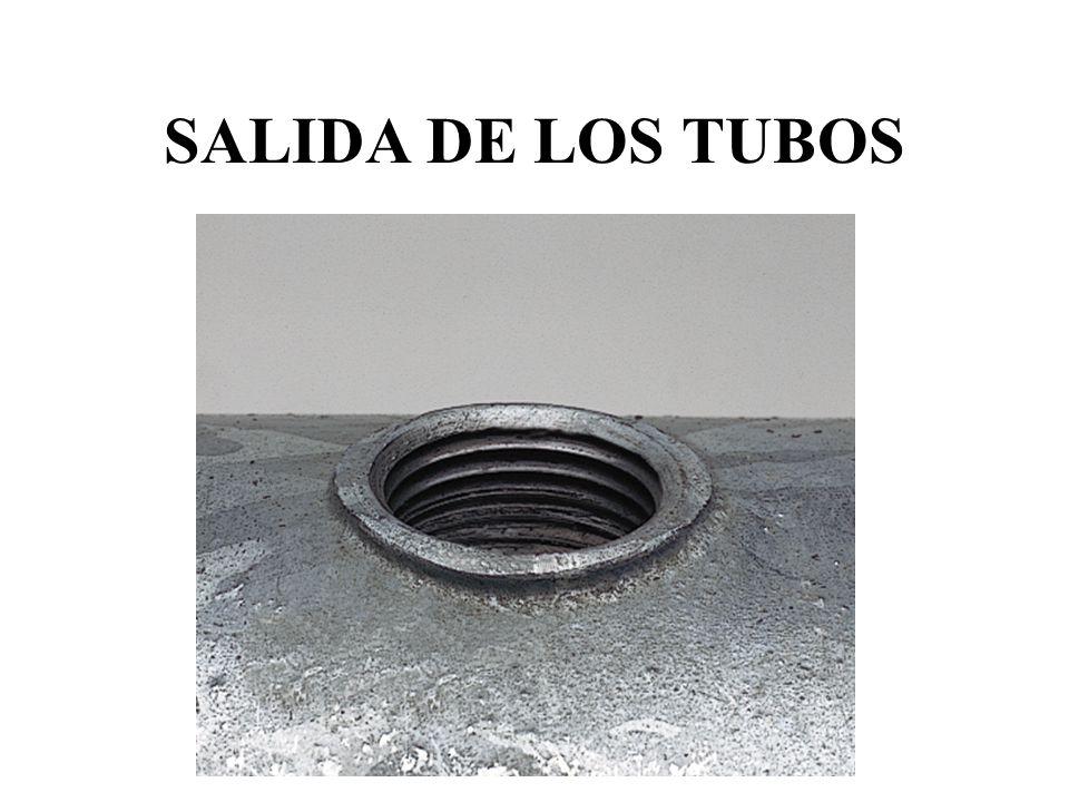 SALIDA DE LOS TUBOS