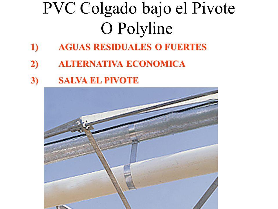 PVC Colgado bajo el Pivote O Polyline 1)AGUAS RESIDUALES O FUERTES 2)ALTERNATIVA ECONOMICA 3)SALVA EL PIVOTE