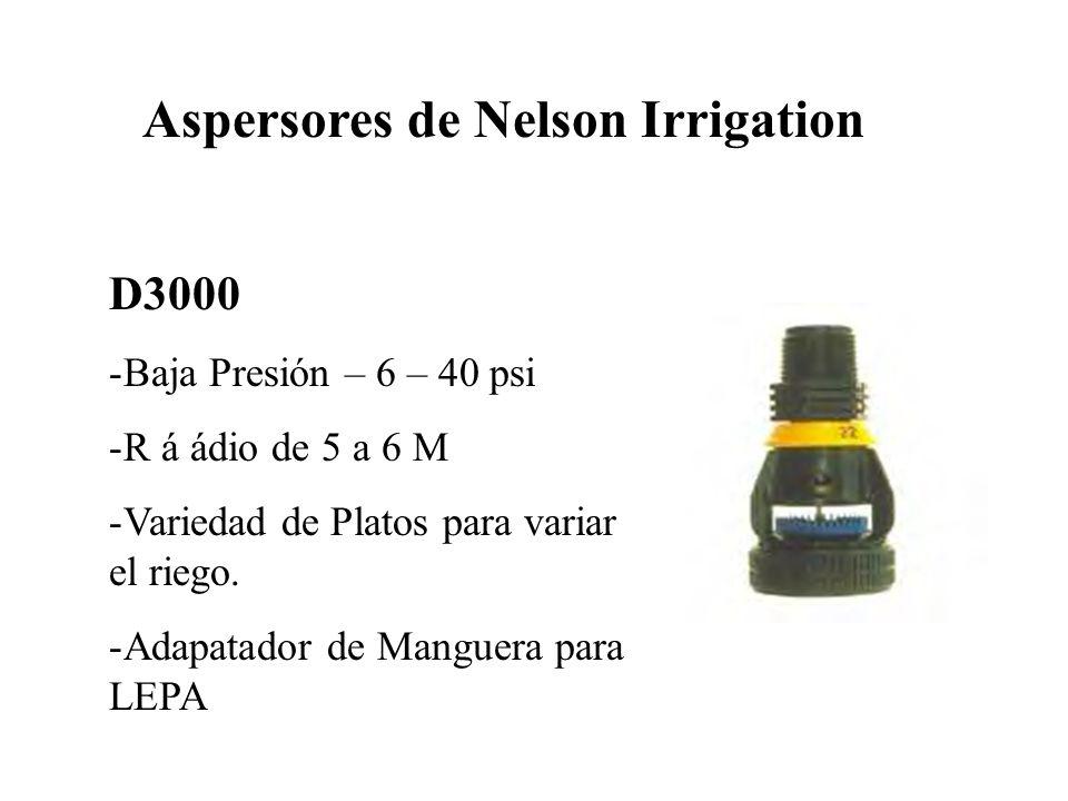 Aspersores de Nelson Irrigation D3000 -Baja Presión – 6 – 40 psi -R á ádio de 5 a 6 M -Variedad de Platos para variar el riego. -Adapatador de Manguer