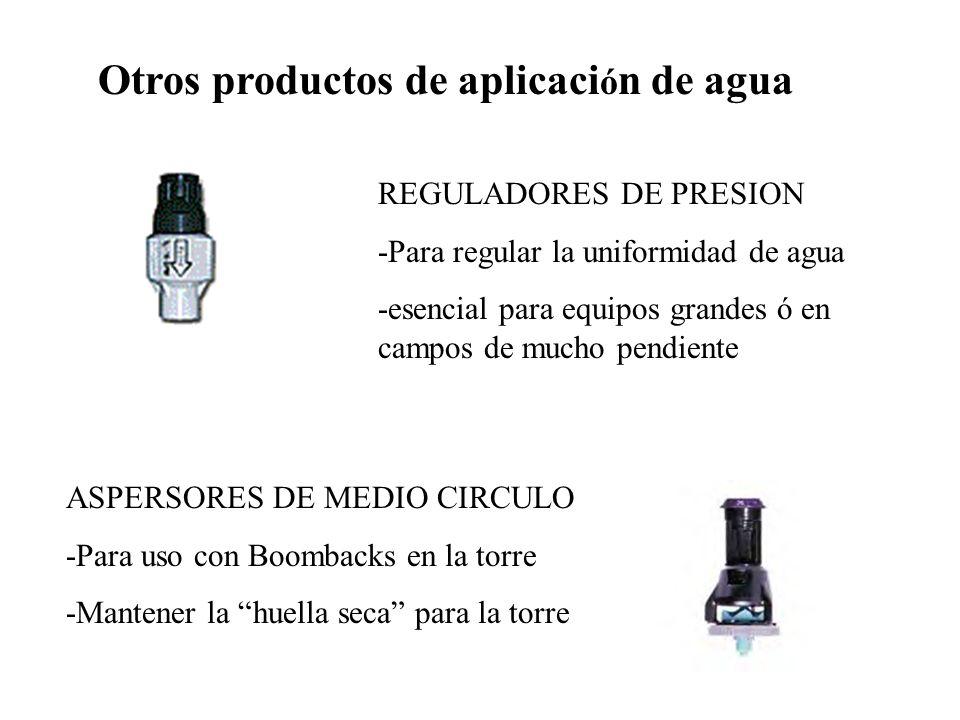 Otros productos de aplicaci ó n de agua REGULADORES DE PRESION -Para regular la uniformidad de agua -esencial para equipos grandes ó en campos de much