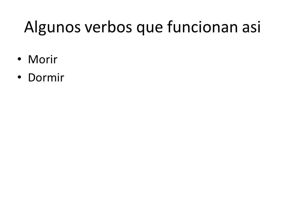 Los verbos de –ir continuados… Los verbos –ir que tienen cambio de o en la raíz(verbos de bota) en el presente VAN a tener un cambio en el pretérito.