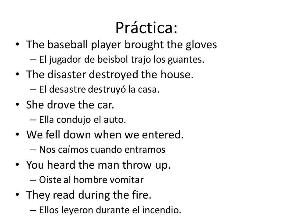 Práctica: The baseball player brought the gloves – El jugador de beisbol trajo los guantes.