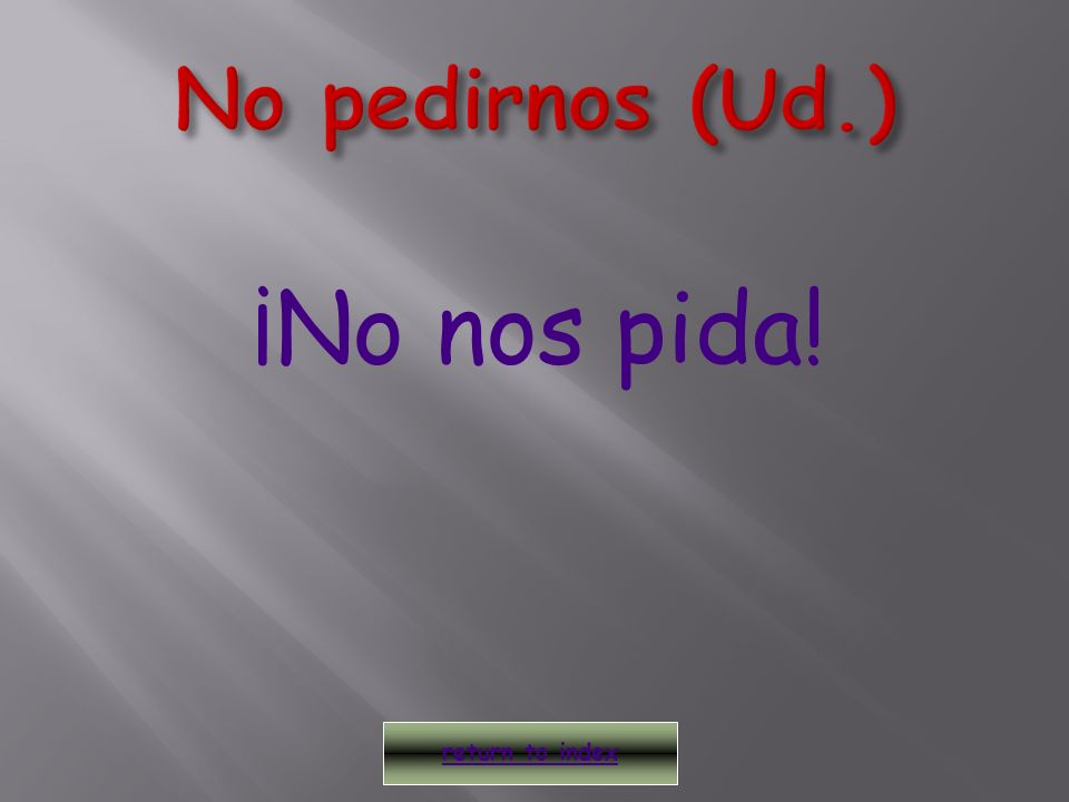 ¡No sean! return to index