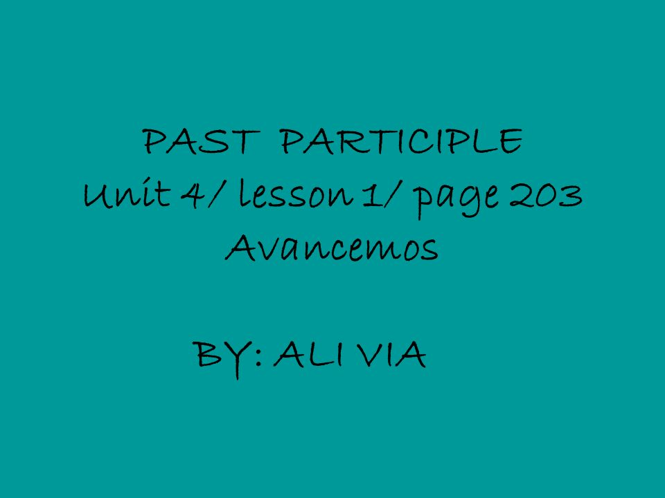 EXPLANATION: *Adjectives that can be formed from verbs are know as past participles.