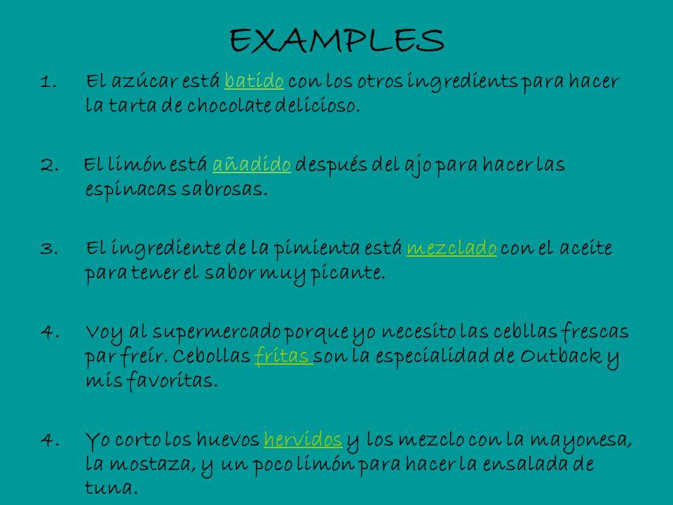 EXAMPLES 1.El azúcar está batido con los otros ingredients para hacer la tarta de chocolate delicioso. 2. El limón está añadido después del ajo para h