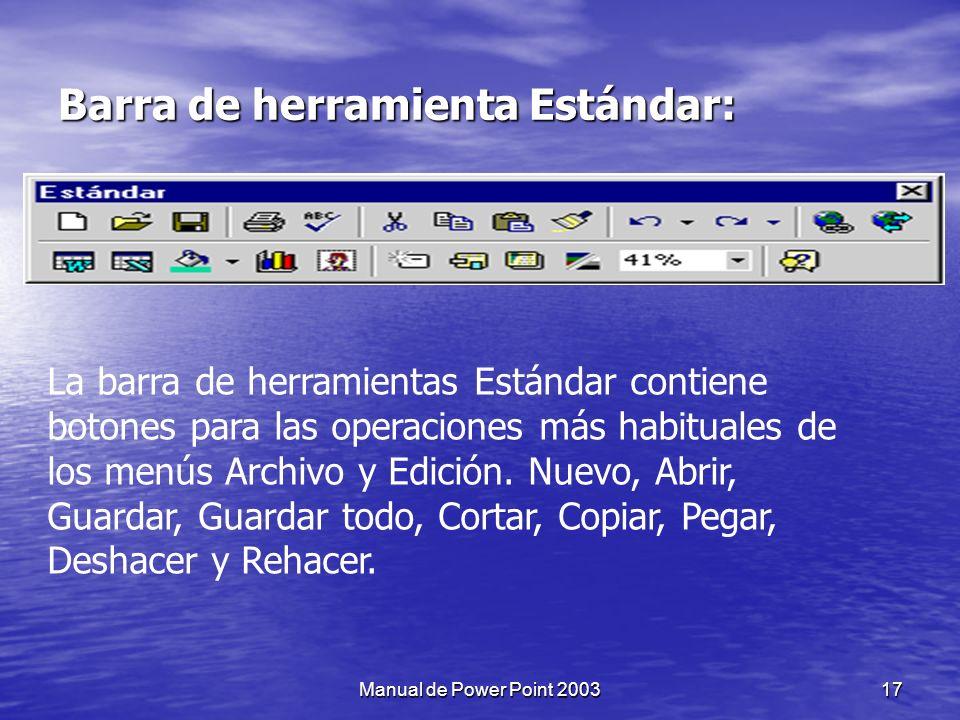 Barra de herramienta Barra de herramientas.- Al iniciar el programa pueden verse las barras de herramientas Estándar y de Formato bajo la barra de menú.