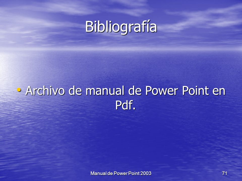 Bibliografía Archivo de manual de Power Point en Pdf.