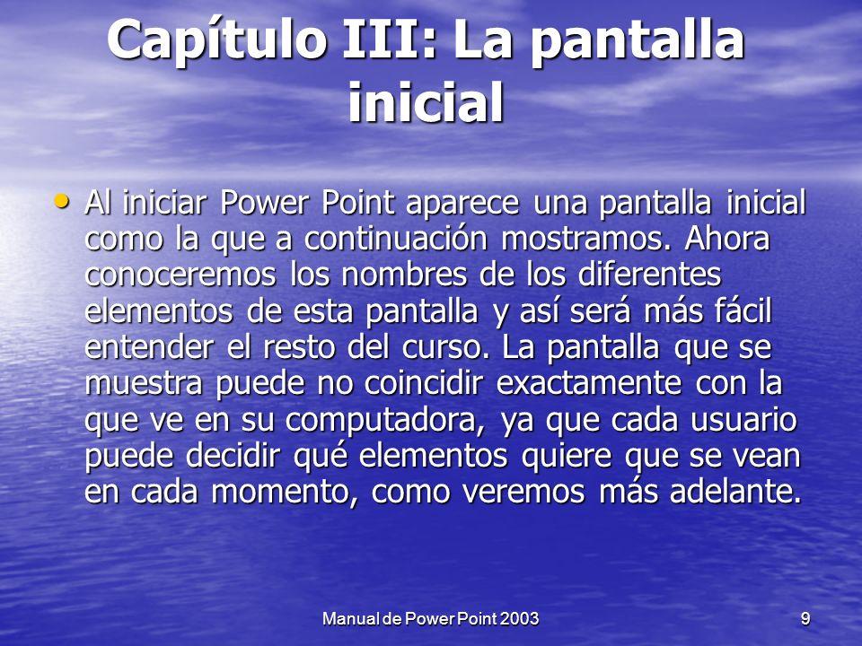 Desde el icono de Power Point del escritorio, haciendo doble clic Ahora inicie PowerPoint para ir probando lo que vayamos explicando a lo largo del curso.