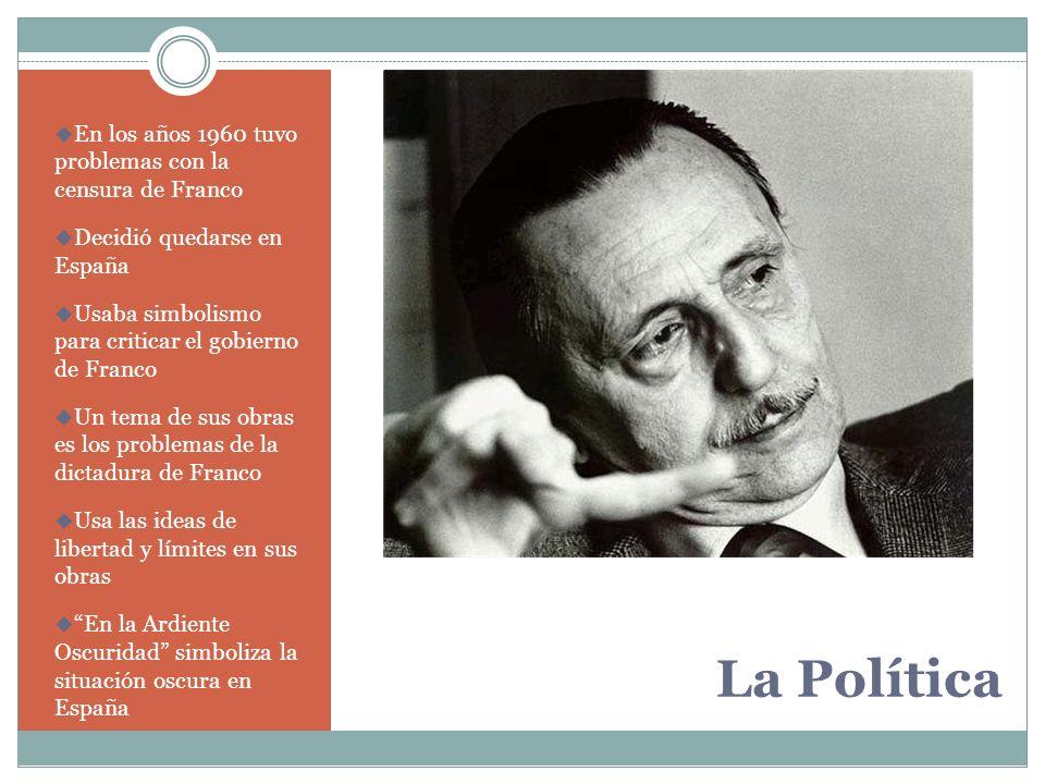 La Política En los años 1960 tuvo problemas con la censura de Franco Decidió quedarse en España Usaba simbolismo para criticar el gobierno de Franco U