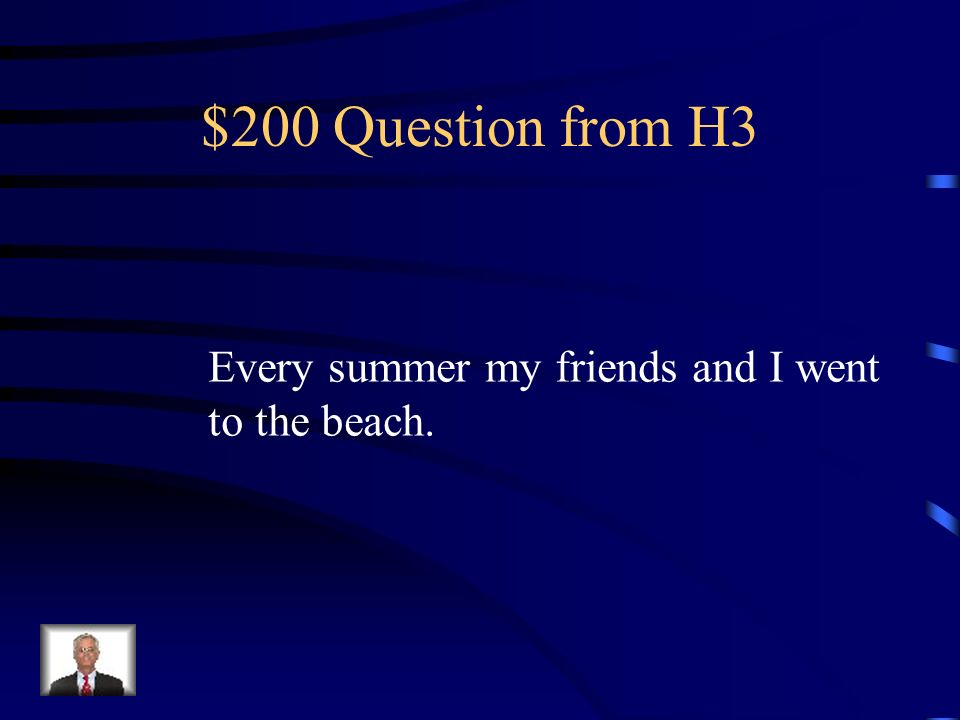 $100 Answer from H3 Ayer fui al partido de fútbol.