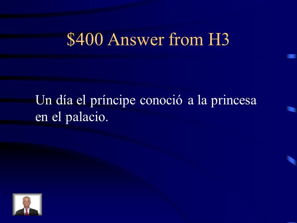 $400 Question from H3 One day the prince met the princess in the palace.