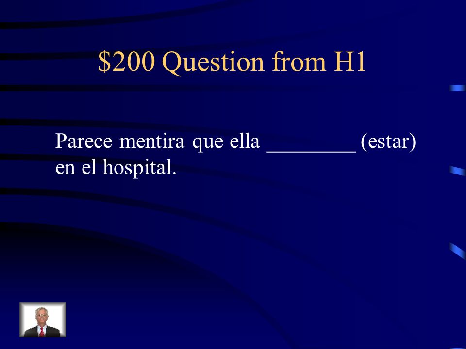 $100 Answer from H1 Tienen- es cierto que expresses truth
