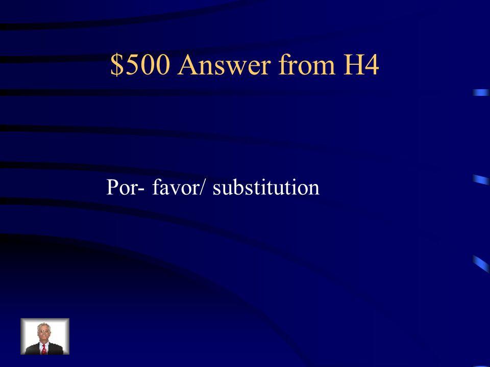$500 Question from H4 Mi madre está enferma y no puede ir al banco. Yo voy _______ ella.