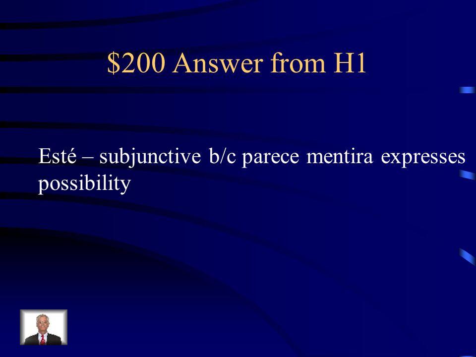 $200 Answer from H2 Mis antepasados están orgullosos de su herencia.