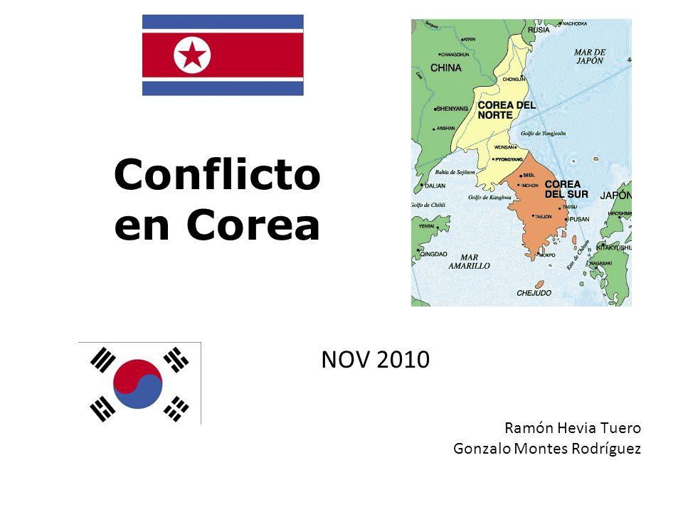Conflicto en Corea NOV 2010 Ramón Hevia Tuero Gonzalo Montes Rodríguez