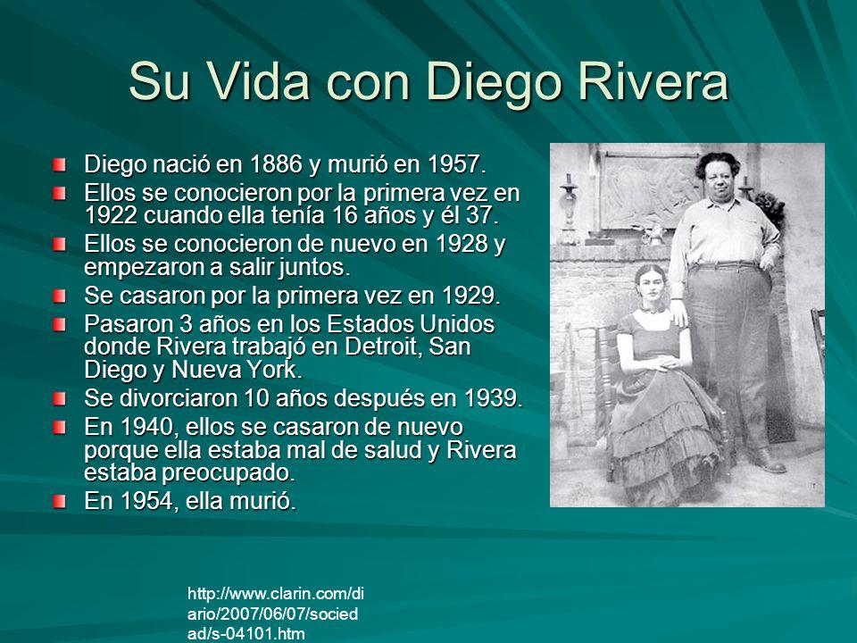 Su Vida con Diego Rivera Diego nació en 1886 y murió en 1957. Ellos se conocieron por la primera vez en 1922 cuando ella tenía 16 años y él 37. Ellos