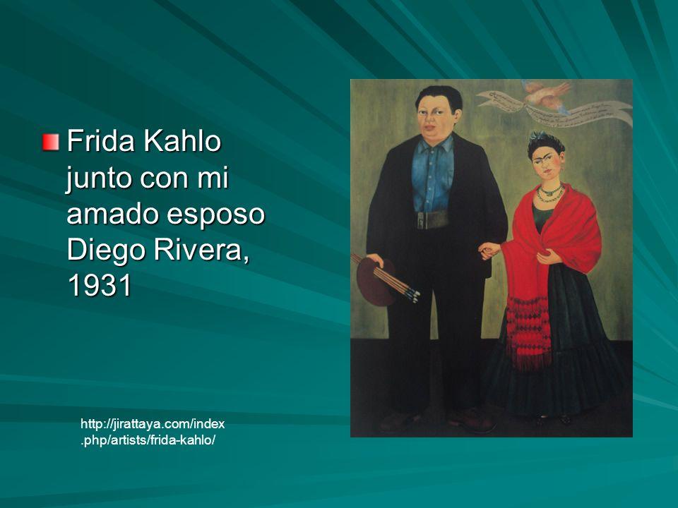 Frida Kahlo junto con mi amado esposo Diego Rivera, 1931 http://jirattaya.com/index.php/artists/frida-kahlo/