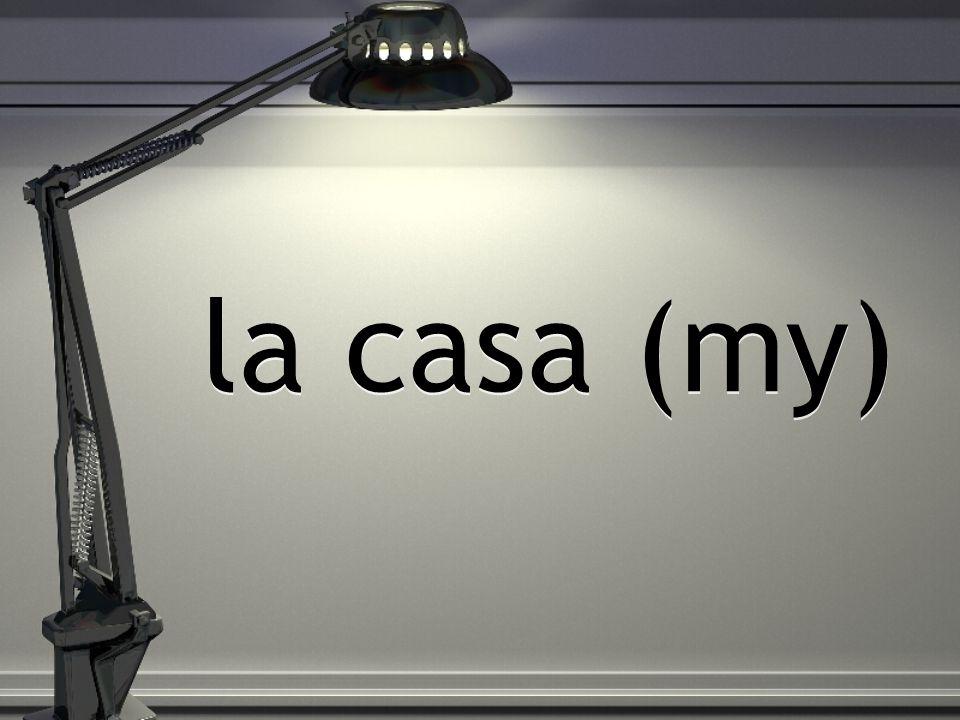 la casa (my)