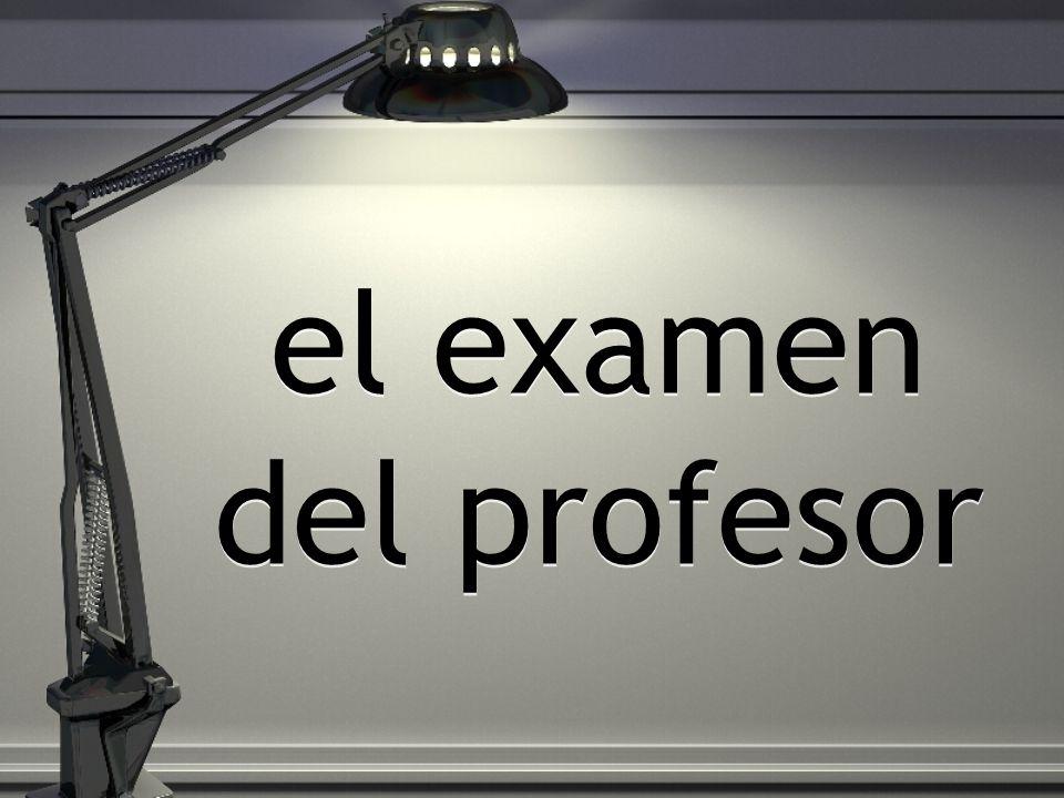 el examen del profesor