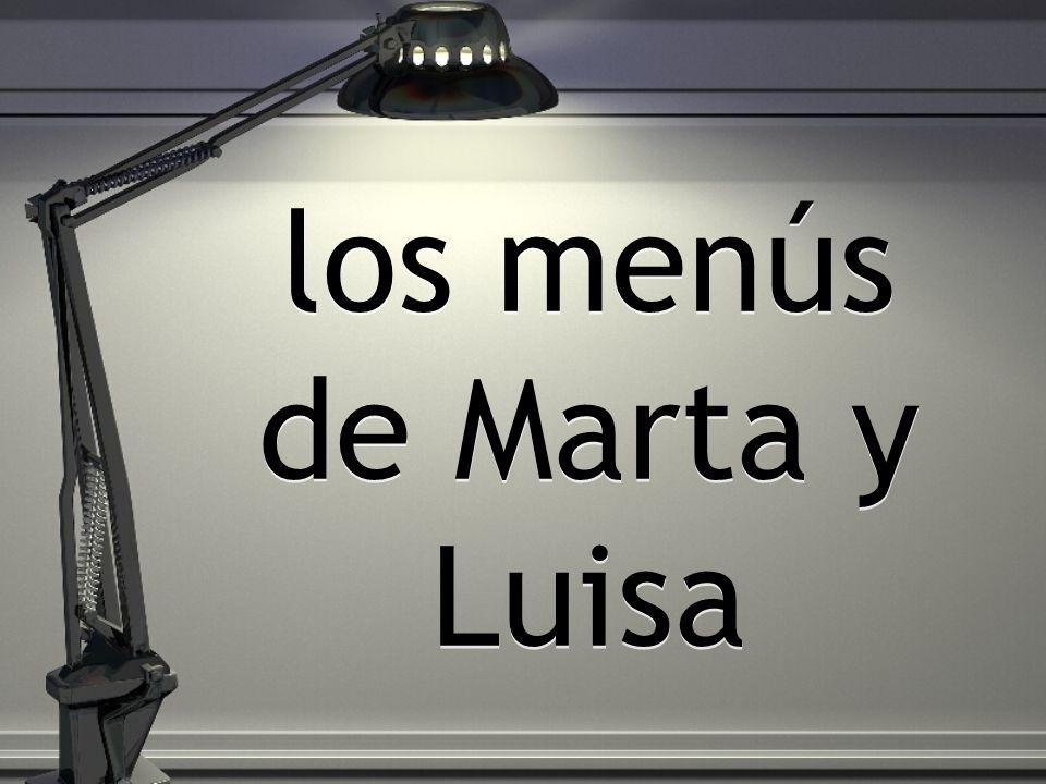 los menús de Marta y Luisa