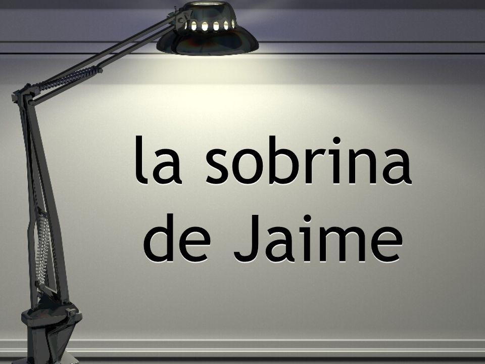 la sobrina de Jaime
