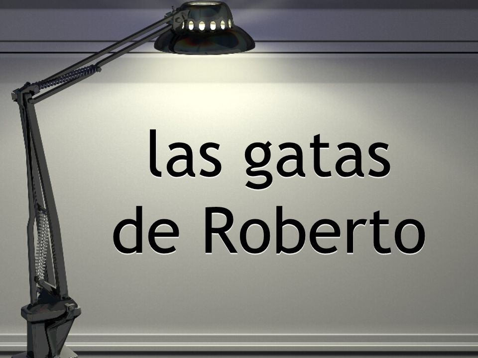 las gatas de Roberto