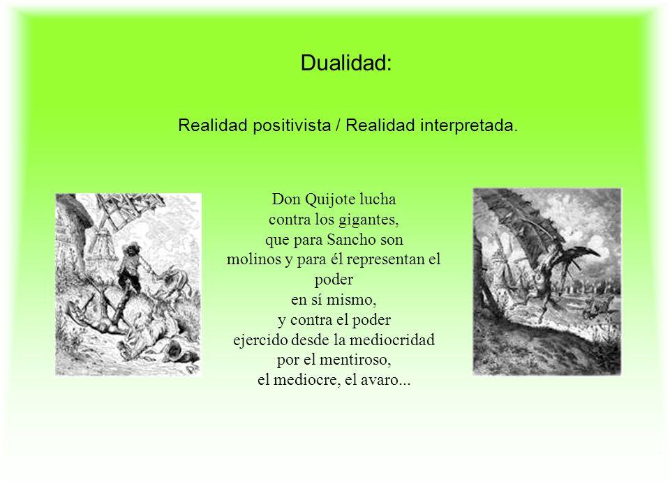 Don Quijote lucha contra los gigantes, que para Sancho son molinos y para él representan el poder en sí mismo, y contra el poder ejercido desde la mediocridad por el mentiroso, el mediocre, el avaro...