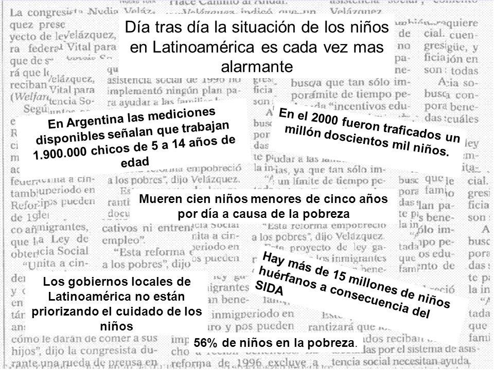 Día tras día la situación de los niños en Latinoamérica es cada vez mas alarmante En Argentina las mediciones disponibles señalan que trabajan 1.900.0