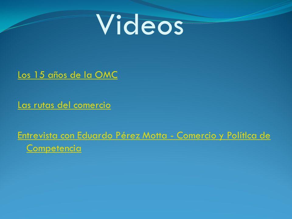 Videos Los 15 años de la OMC Las rutas del comercio Entrevista con Eduardo Pérez Motta - Comercio y PolítIca de Competencia