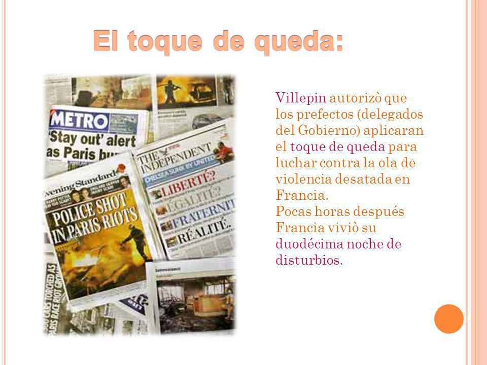 Villepin autorizò que los prefectos (delegados del Gobierno) aplicaran el toque de queda para luchar contra la ola de violencia desatada en Francia.