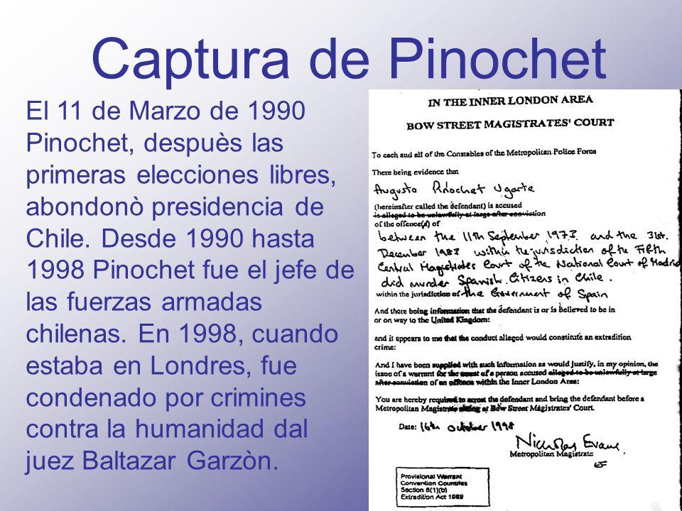 Captura de Pinochet El 11 de Marzo de 1990 Pinochet, despuès las primeras elecciones libres, abondonò presidencia de Chile. Desde 1990 hasta 1998 Pino