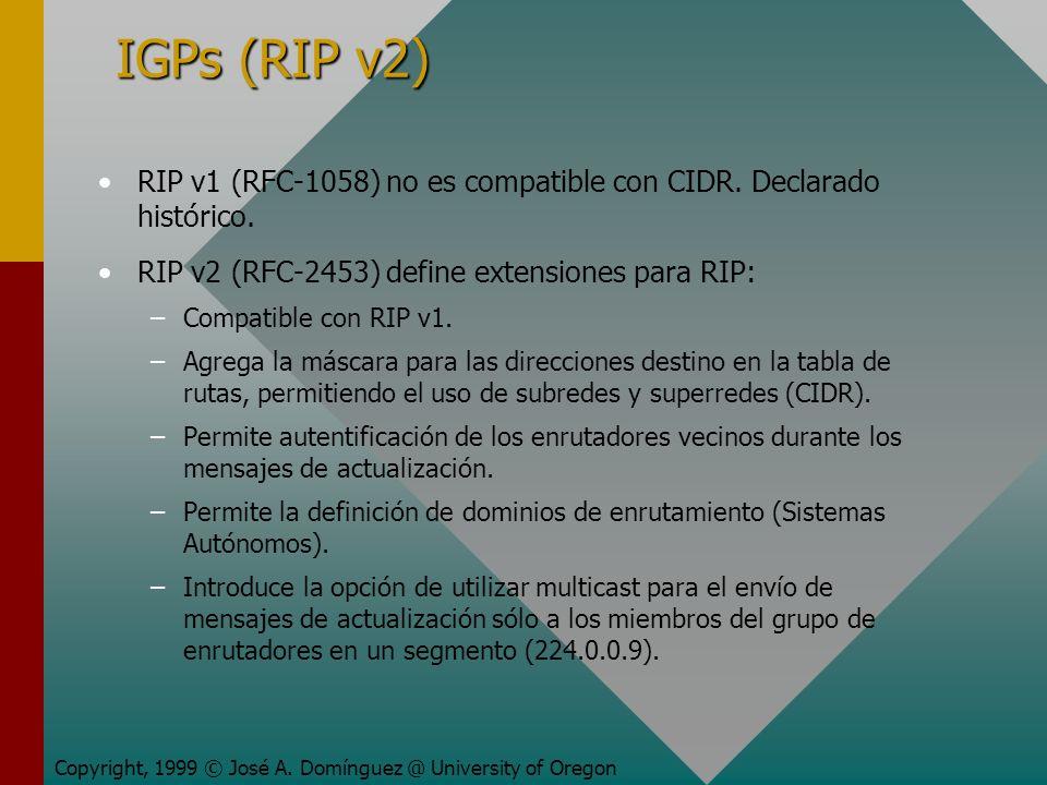 IGPs (RIP v2) RIP v1 (RFC-1058) no es compatible con CIDR.