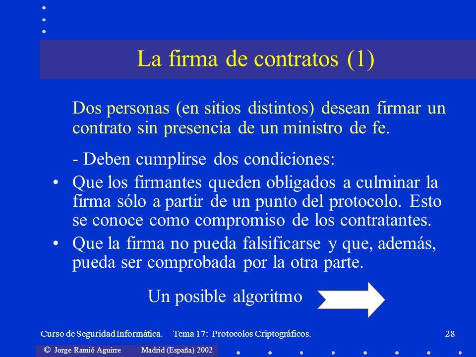 © Jorge Ramió Aguirre Madrid (España) 2002 Curso de Seguridad Informática. Tema 17: Protocolos Criptográficos.28 Dos personas (en sitios distintos) de