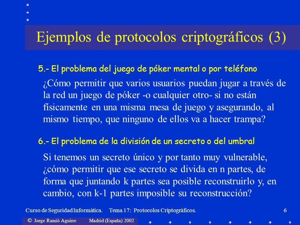 © Jorge Ramió Aguirre Madrid (España) 2002 Curso de Seguridad Informática. Tema 17: Protocolos Criptográficos.6 5.- El problema del juego de póker men