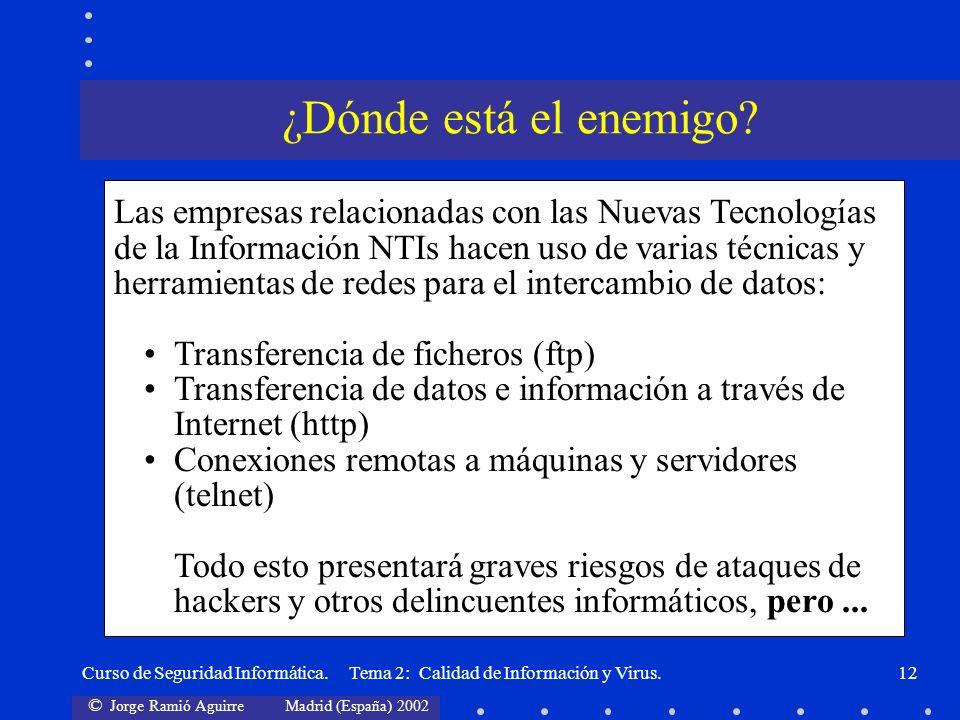 © Jorge Ramió Aguirre Madrid (España) 2002 Curso de Seguridad Informática. Tema 2: Calidad de Información y Virus.12 Las empresas relacionadas con las