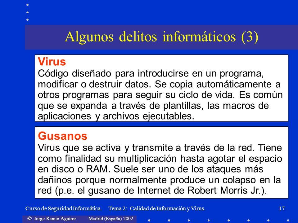 © Jorge Ramió Aguirre Madrid (España) 2002 Curso de Seguridad Informática. Tema 2: Calidad de Información y Virus.17 Virus Código diseñado para introd