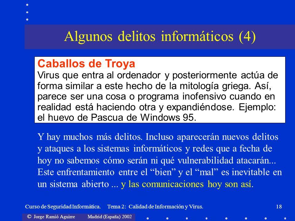 © Jorge Ramió Aguirre Madrid (España) 2002 Curso de Seguridad Informática. Tema 2: Calidad de Información y Virus.18 Caballos de Troya Virus que entra