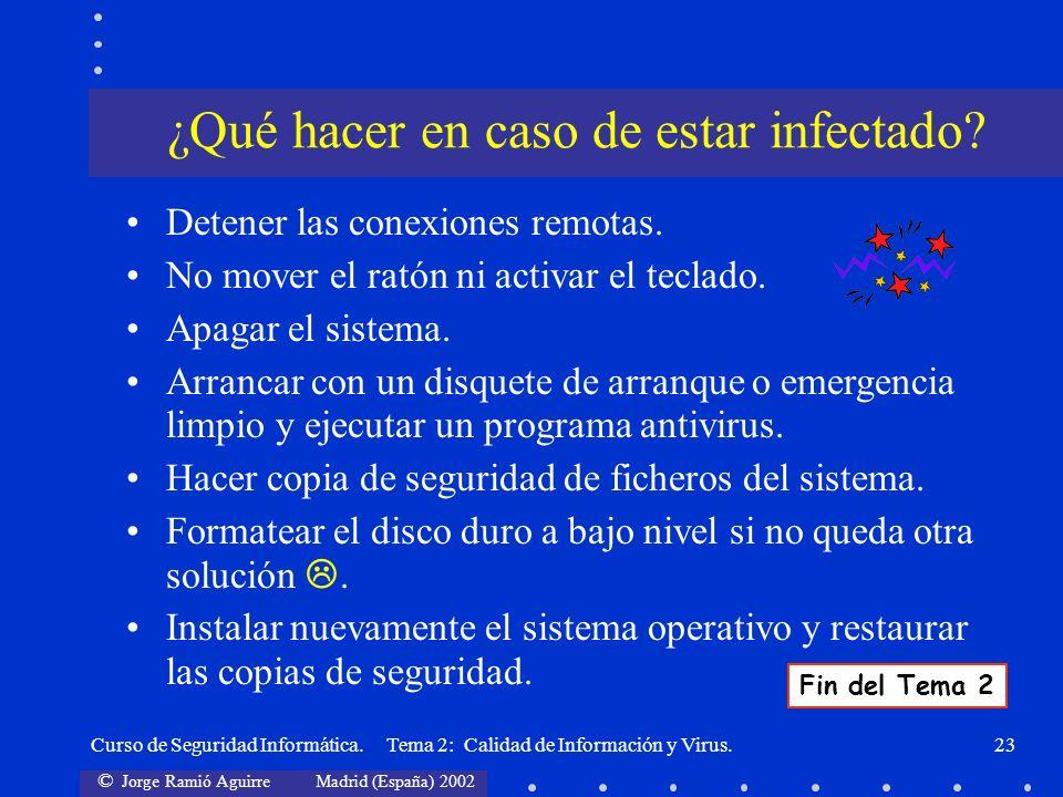 © Jorge Ramió Aguirre Madrid (España) 2002 Curso de Seguridad Informática. Tema 2: Calidad de Información y Virus.23 Detener las conexiones remotas. N
