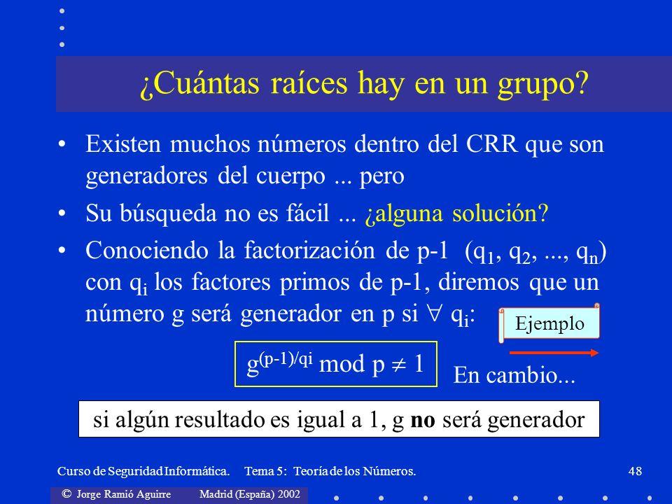 © Jorge Ramió Aguirre Madrid (España) 2002 Curso de Seguridad Informática. Tema 5: Teoría de los Números.48 Existen muchos números dentro del CRR que