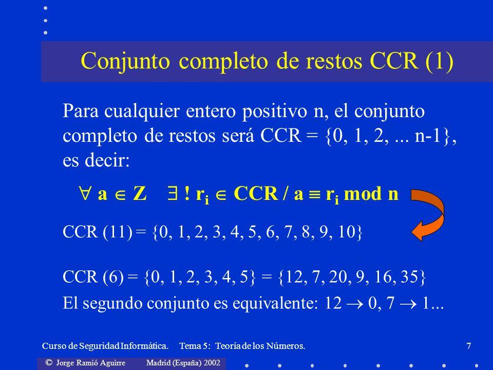 © Jorge Ramió Aguirre Madrid (España) 2002 Curso de Seguridad Informática. Tema 5: Teoría de los Números.7 Para cualquier entero positivo n, el conjun