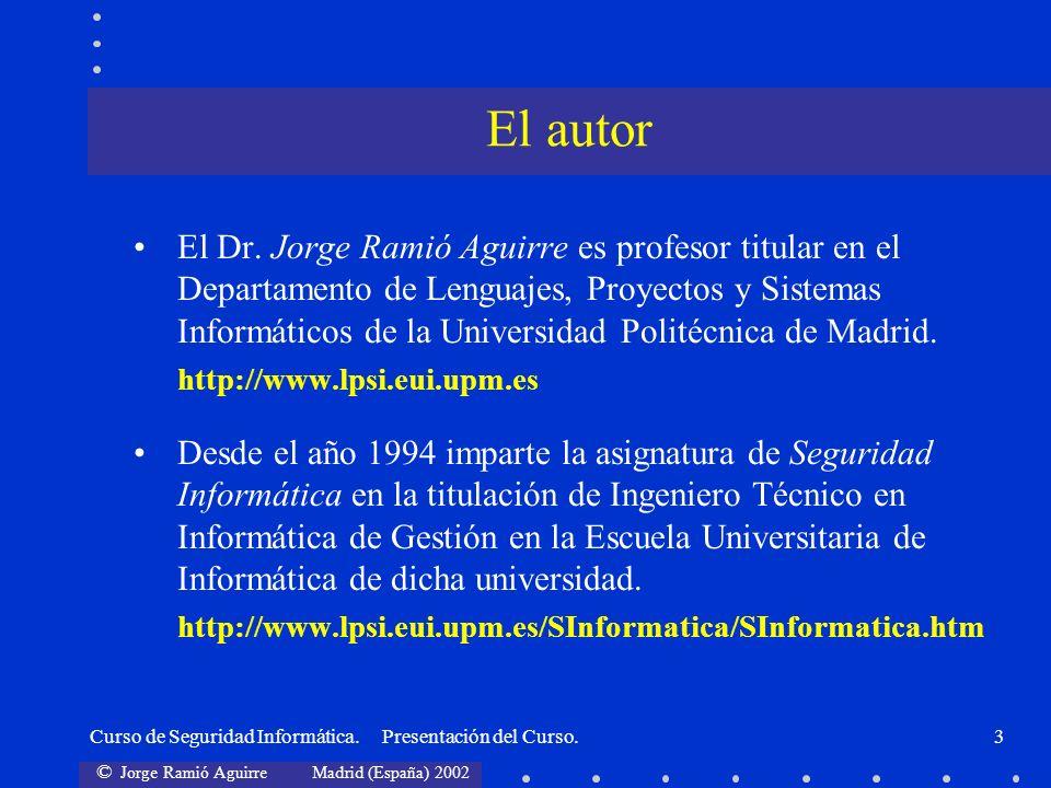 © Jorge Ramió Aguirre Madrid (España) 2002 Curso de Seguridad Informática.