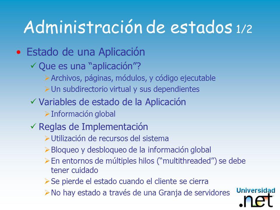 Administración de estados 1/2 Estado de una Aplicación Que es una aplicación? Archivos, páginas, módulos, y código ejecutable Un subdirectorio virtual