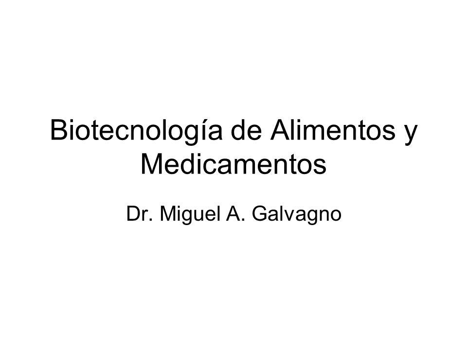 Biotecnología de Alimentos y Medicamentos Dr. Miguel A. Galvagno