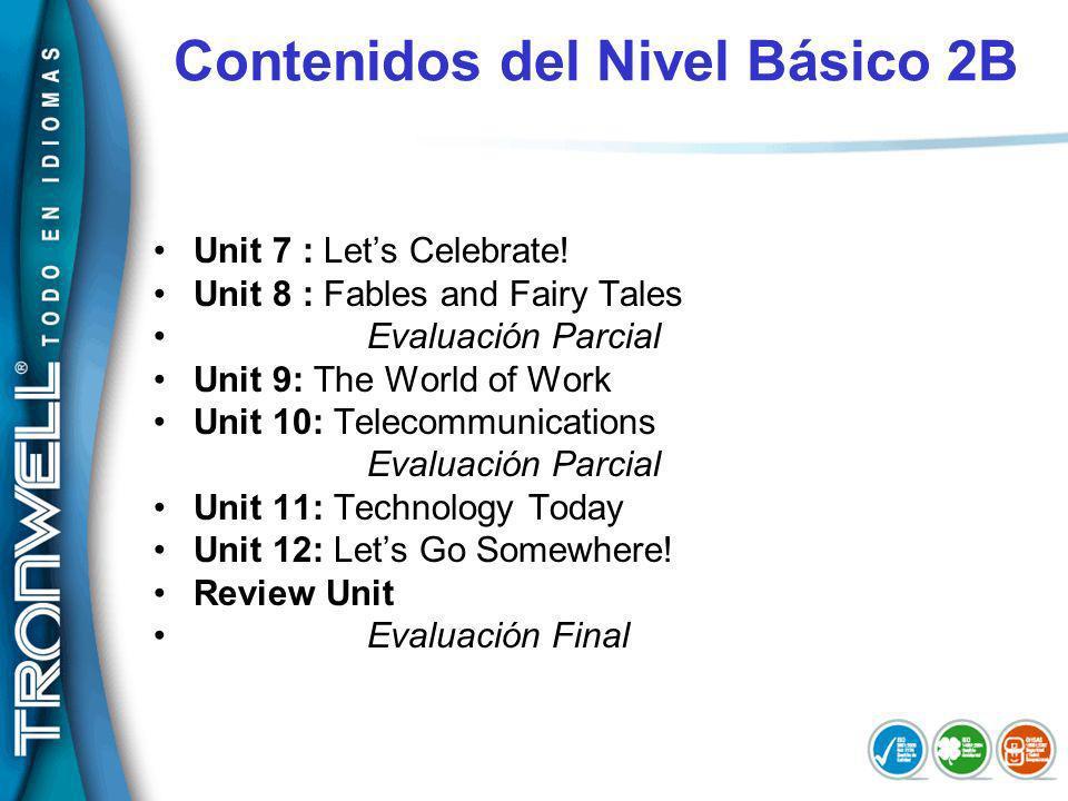 Contenidos del Nivel Básico 2B Unit 7 : Lets Celebrate.