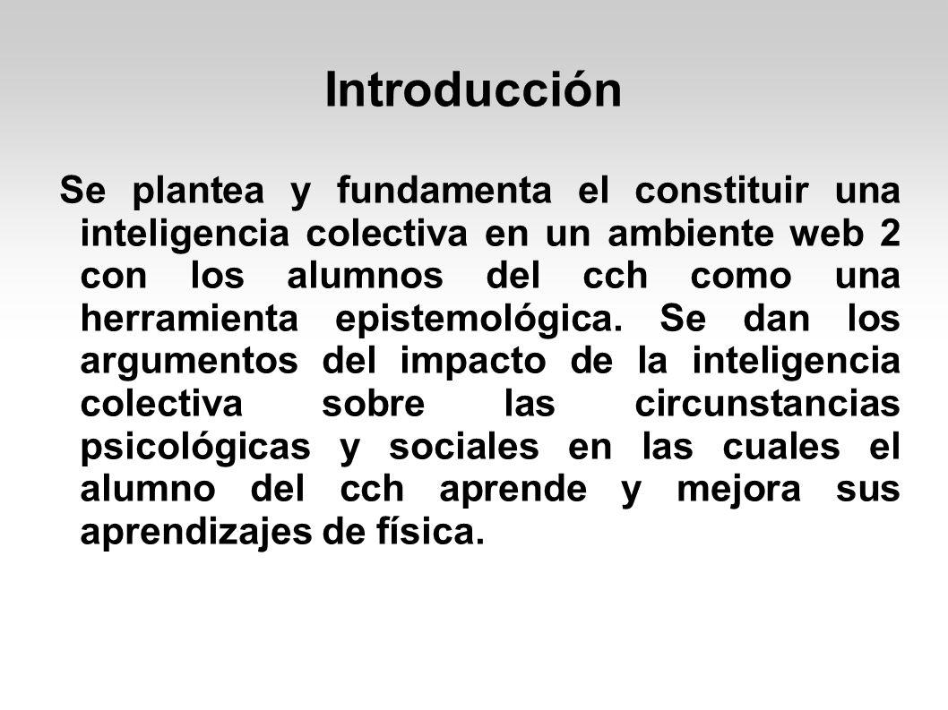Palabras claves I nteligencia colectiva: Grupo de individuos, emergente, conectados para interactuar y aprender en conjunto e individualmente.