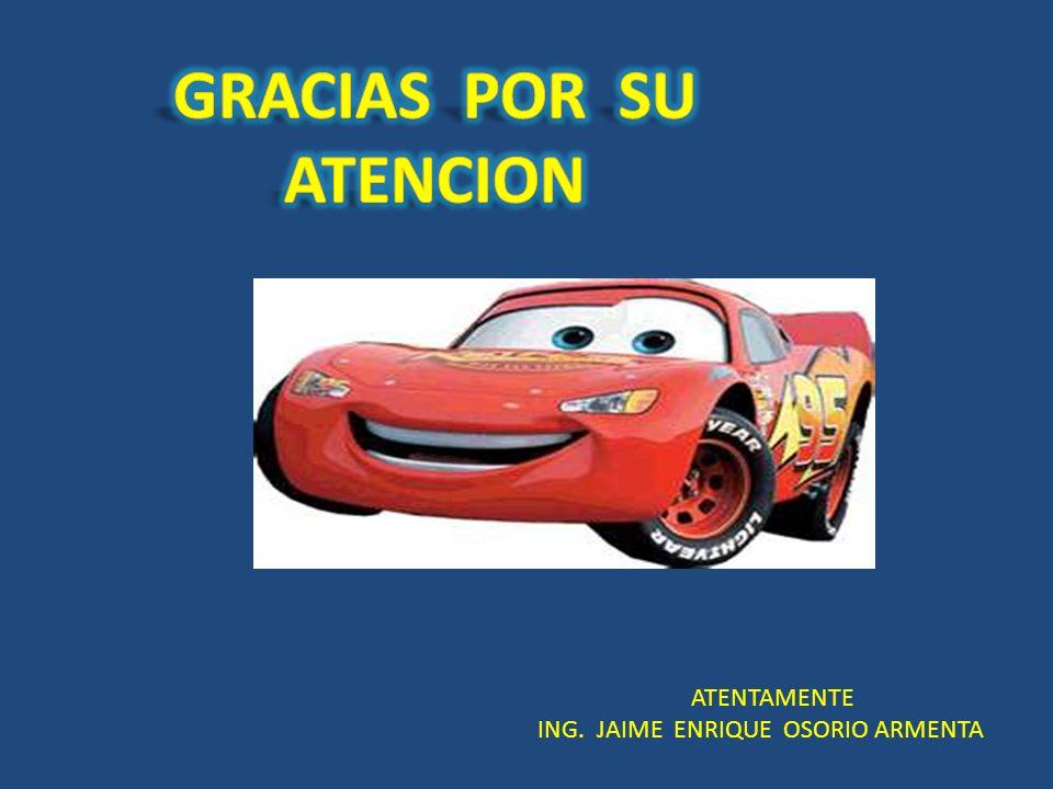 ATENTAMENTE ING. JAIME ENRIQUE OSORIO ARMENTA
