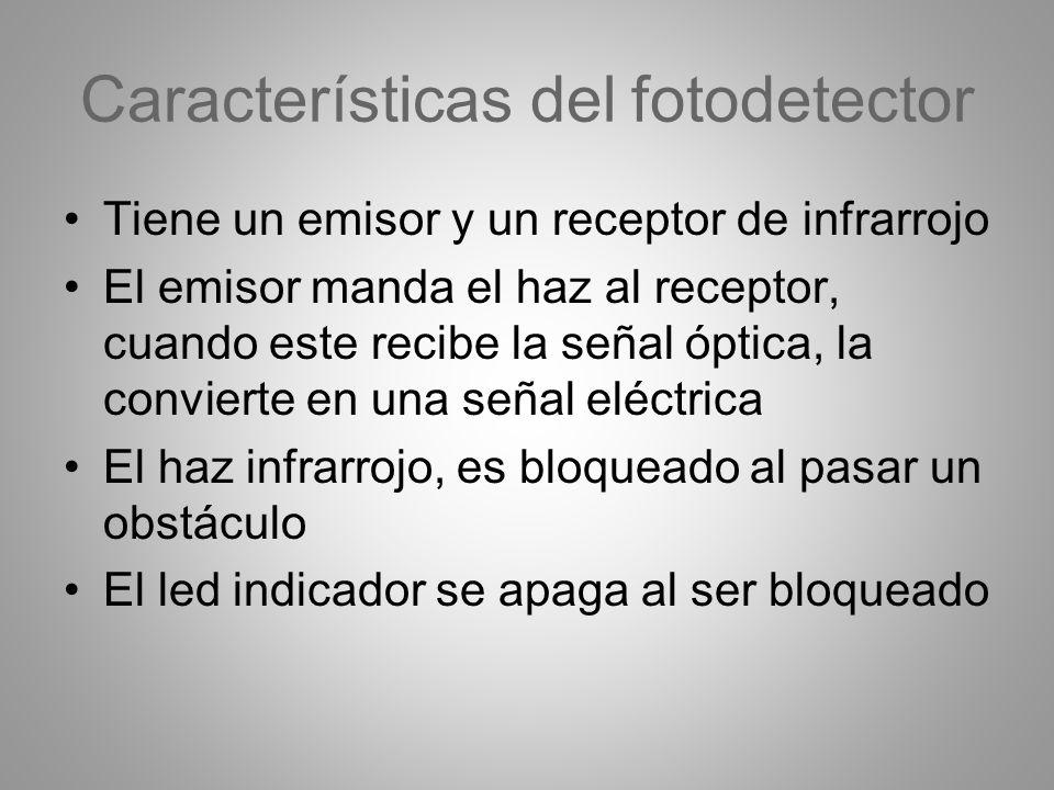 Características del fotodetector Tiene un emisor y un receptor de infrarrojo El emisor manda el haz al receptor, cuando este recibe la señal óptica, l