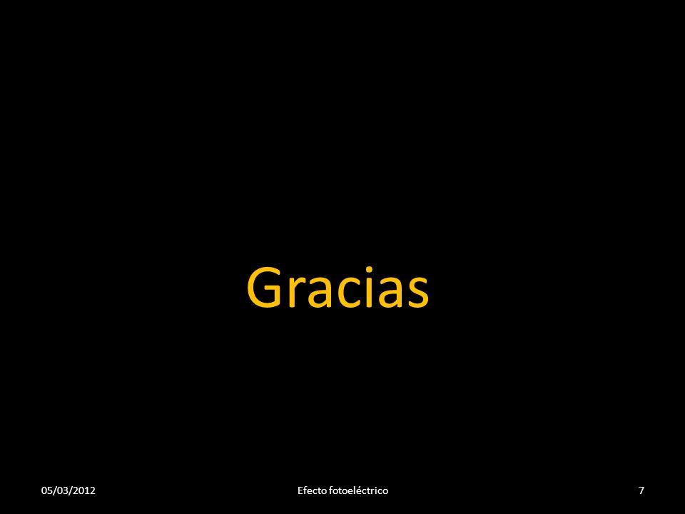 Gracias Efecto fotoeléctrico05/03/20127