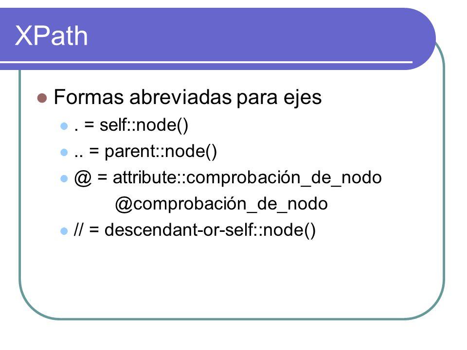 XPath Formas abreviadas para ejes.= self::node()..