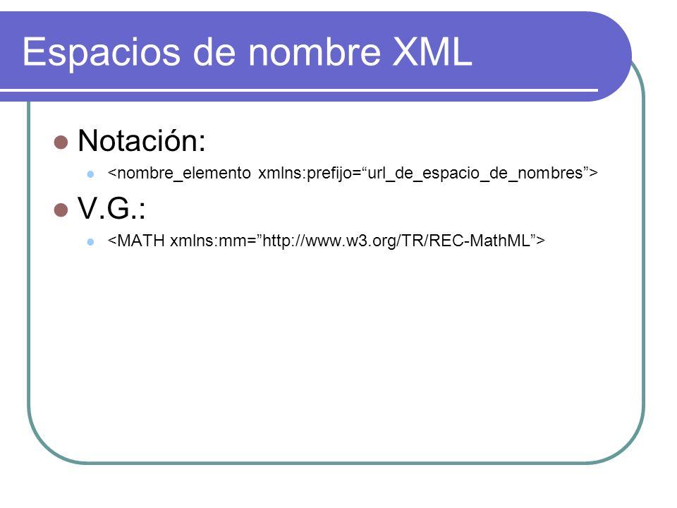 Espacios de nombre XML Notación: V.G.: